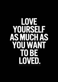 Love yourself as much