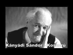 Kányádi Sándor - Koszorú (Dankó Hajnalka) Book Worms, Einstein, Writers, Google, Authors, Writer, Book Nerd