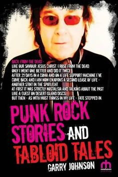 Punk Rock Stories and Tabloid Tales, an ebook by Garry Johnson at Smashwords Life Support Machine, Memoirs, Song Lyrics, Comebacks, Nostalgia, Poems, Fiction, Amazon, Punk Rock