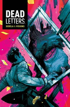 DEAD LETTERS #7 cover, coming in November. (2014) Created by Christopher Sebela and Chris Visions Story | Christopher Sebela Art and Cover |...