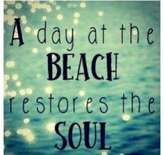 a day at the beach restores your soul love beautiful quotes