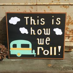 This Is How We Roll handmade sign with by WellHungDesigns on Etsy