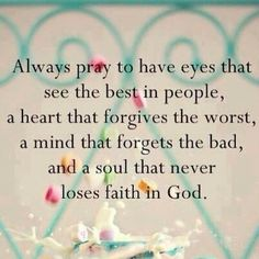 Pray this everyday to see what God WANTS you to see not just what we glance at as we go through our busy lives.