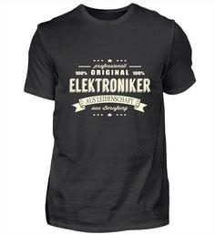 Elektroniker aus Leidenschaft T Shirt Designs, Pilot T Shirt, T Shirts, How To Make, Mens Tops, Steinmetz, Zimmermann, Barista, Professor