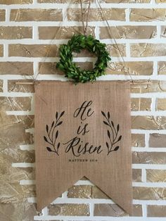 What a great way to celebrate Easter.  He is Risen - Matthew 28:6  Burlap Banner - 12 x 17 added dowel and ready to hang.  Customize with any verse, just ask!  Link back to home page;  https://www.etsy.com/shop/SimplyFrenchMarket?ref=hdr_shop_menu