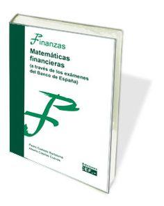 Libro CEF.- Matemáticas financieras (a través de los exámenes del Banco de España) http://www.cef.es/libros/matematicas_financieras_examenes_banco_espana.html