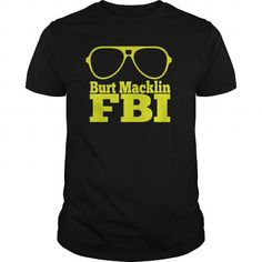 I Love Burt Macklin FBI - Parks And Rec Shirts & Tees