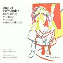 Miguel Hernández para niños y niñas... y otros seres curiosos (Alba y mayo, color)
