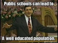Public Schools can lead to...A well educated population.