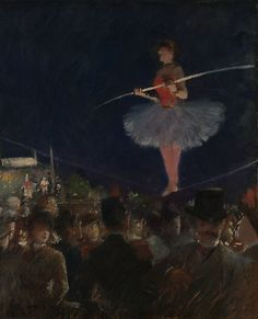 Jean-Louis Forain 1852 – 1931 French Impressionist painter, lithographer, watercolorist and etcher. Tight-Rope Walker, c. 1885 Oil on canvas 18 x 15 in. x cm) Art Institute Chicago Renoir, Clowns, Jean Leon, Circo Vintage, Circus Art, Circus Theme, Circus Room, Night Circus, Circus Acrobat
