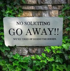 GO AWAY sign - No Soliciting - We're tired of hiding the bodies