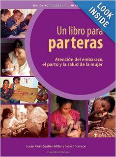 Un Libro Para Parteras Atencion Del Embarazo El Parto Y La Salud De La Mujer (Spanish Edition): Hesperian Foundation: 9780942364293: Amazon....