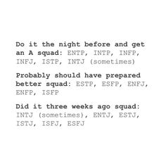 """Do it the night before and get an A"" ...spot on #infj"