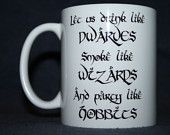 Let Us Drink Like Dwarves Smoke Like Wizards And Party Like Hobbits - The Hobbit Smaug LOTR Frodo - Coffee Mug (1x) shipping by airmail