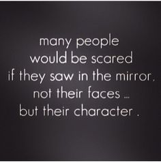 #mirrors I see people this way and some of the prettiest girls have the ugliest characters