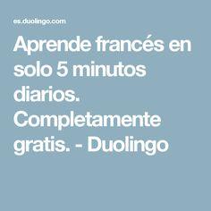 Aprende francés en solo 5 minutos diarios. Completamente gratis. - Duolingo Learning Italian, English Course, Learning French, French Nails, Diaries