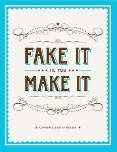 Fake It til You Make It  11x14 by SouthernFriedPaper on Etsy, $30.00