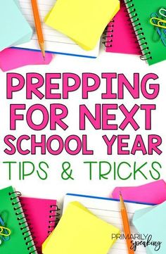 Tips and Tricks for getting a head start on the upcoming school year.  Prep now and save your sanity during back to school time!