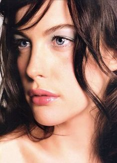 Liv Tyler- gorgeous and very talented.