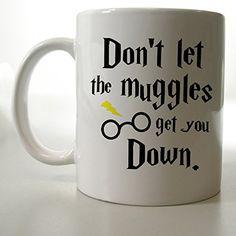 Don't the Muggles Get You Down Harry Potter Mug Two Side 11 Oz Ceramic Mug http://www.amazon.com/dp/B00VFINDLE/ref=cm_sw_r_pi_dp_dkFjvb08TNSPV
