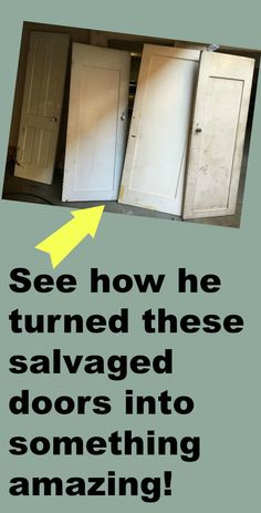 He turned these salvaged doors into something amazing!