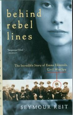 Another pinner wrote:  Bestseller Books Online Behind Rebel Lines: The Incredible Story of Emma Edmonds, Civil War Spy Seymour Reit $6.95  - http://www.ebooknetworking.net/books_detail-0152164278.html