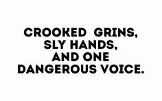 Crooked grins, sly hands, and one dangerous voice.