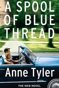 A Spool of Blue Thread by Anne Tyler   10/10