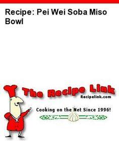 Recipe: Pei Wei Soba Miso Bowl - Recipelink.com