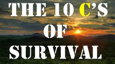 The 10 C's of Survival Gear  http://prepperhub.org/the-10-cs-of-survival-gear/