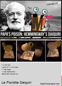 Episode Papa's Poison – Daiquiri -- A whole lot going on in this episode.the origin of three kinds of daiquiris, WWII German submarine warfare, and the history of a celebrated American author. Hemingway Daiquiri, German Submarines, Classic Cocktails, Warfare, Rum, Wwii, Author, History, American