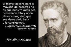 Frases de Miguel Angel Buonarroti - Frases de Ambición - Frase Famosa