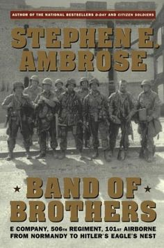 """""""Band of Brothers"""", by Stephen E. Ambrose"""