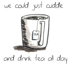 cuddles and tea