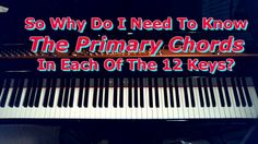 Primary Chords: Why Do I Need To Know Them?