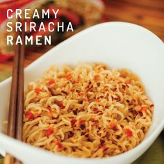 Ramen Packet Hacks: Creamy Sriracha Ramen, for those days I don't give a shit what I put in my body