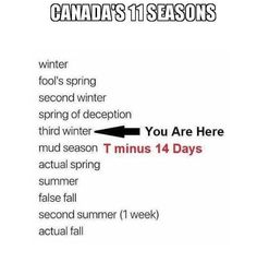 "YES this is so true I live in Canada. We are now in the ""spring of deception"" or ""mud season"". Canada Jokes, Canada Funny, Canada Eh, Canadian Memes, Canadian Things, I Am Canadian, Meanwhile In Canada, Lol So True, Funny Memes"