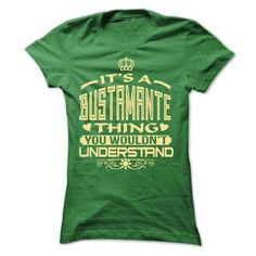 cool It's an BUSTAMANTE thing, you wouldn't understand CHEAP T-SHIRTS