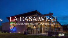 Outdoor Restaurant Patio Lighting Design Tour of La Casa West Omaha, Nebraska