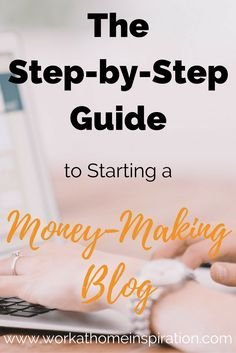 Thinking about starting your own blog to make money? Start here with this step-by-step guide to getting it set up.