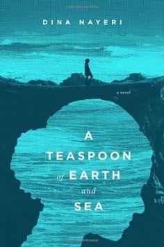 A Teaspoon of Earth and Sea: A Novel by Dina Nayeri, http://www.amazon.com/dp/1594487049/ref=cm_sw_r_pi_dp_4Hj5rb0CXKFVN