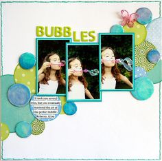 """""""Bubbles"""" - this is a really fun layout and a bit different to the standard ones with just white / vellum """"bubbles"""". Also love the diagonal alignment."""