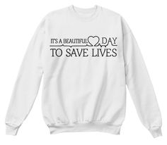 greys anatomy sweatshirt, greys anatomy apparel, derek's sweatshirt, its a beautiful day to save lives sweatshirt