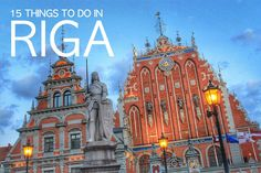15 amazing things to do in Riga, Latvia.jpg