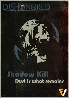 Dishonored Shadow Kill by FALLENV3GAS on DeviantArt