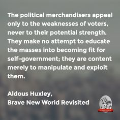 """""""political merchandisers … make no attempt to educate the masses into becoming fit for self-government""""—AH, BNWR"""