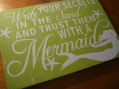 WRITE YOUR SECRETS IN THE SAND & TRUST THEM WITH A MERMAID Beach Sign Home Decor #Tropical