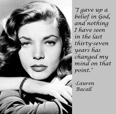 Atheist girl, 12 years for Myself.  ...Lauren Bacall