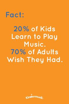 These facts speak for themselves! Introduce you child to a Kindermusik  class today! It is a natural precursor to playing an instrument.