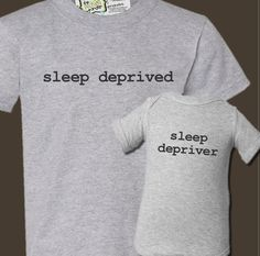 sleep deprived sleep depriver matching dad and kiddo t-shirt or bodysuit gift set - great gift for new daddy Sleep deprived dad and sleep depriver baby! :)Sleep deprived dad and sleep depriver baby! Baby Shirts, Mom Shirts, Onesies, New Daddy, Baby Gift Sets, Papi, Sleep Deprivation, Everything Baby, Baby Time